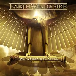 Earth, Wind Fire - Now, Then Forever