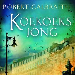 Robert Galbraithe - Koekoeksjong