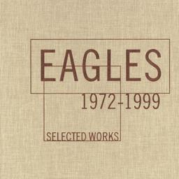 Eagles - Selected Works: 1972-1999 (Reissue)
