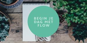 begin je dag met flow