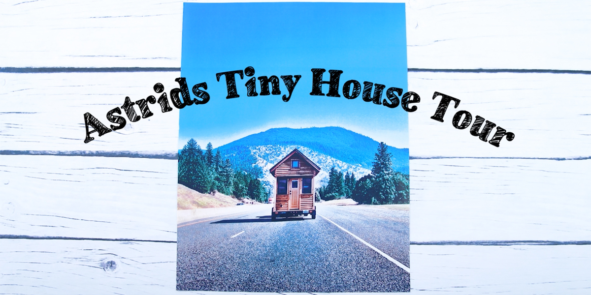 Astrids tiny house tour